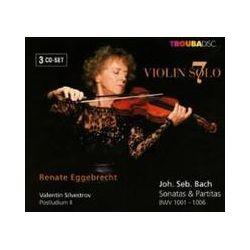 Musik: Violin Solo vol.7: Sonaten und Partiten  von Renate Eggebrecht