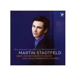 Musik: M.Stadtfeld über BachDas Wohltemperierte Klavier  von Martin Stadtfeld
