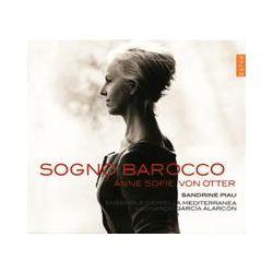 Musik: Sogno barocco  von A.S.Von Otter, S. Piau, S. Sundberg, Cappella Mediter