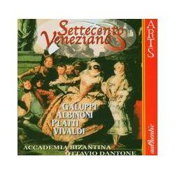 Musik: Settecento Veneziano-18.Jahrhundert  von Accademia Bizantina, Ottavio Dantone