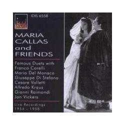 Musik: Maria Callas and Friends  von Callas, Del Monaco, Kraus, Corelli, Di Stefano, Vickers