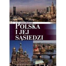 Polska i jej sąsiedzi - Joanna Włodarczyk