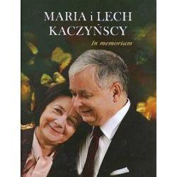 Maria i Lech Kaczyńscy. In memoriam