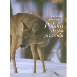 Polska dzika przyroda - Grzegorz Bobrowicz