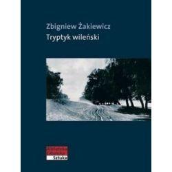Tryptyk wileński - Zbigniew Żakiewicz