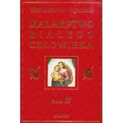 Malarstwo Białego Człowieka, tom 2 - Waldemar Łysiak