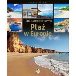 100 najpiękniejszych plaż w Europie - Janusz Jabłoński