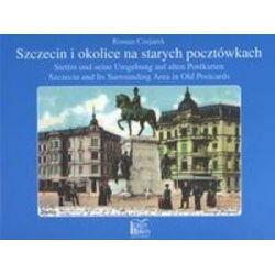 Szczecin i okolice na starych pocztówkach - Roman Czejarek