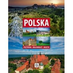 Polska. Przyroda, krajobrazy, miasta