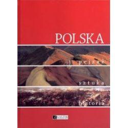 Polska. Pejzaż, sztuka, historia