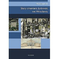 Stary cmentarz żydowski we Wrocławiu - Maciej Łagiewski