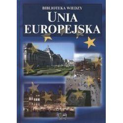 Unia europejska. Biblioteka wiedzy - Joanna Włodarczyk