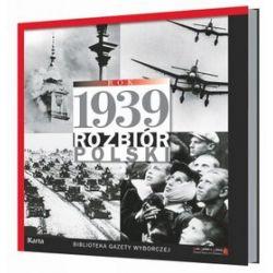 Rok 1939. Rozbiór Polski