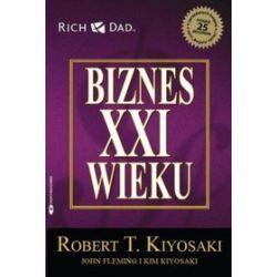 Biznes XXI wieku - Robert Kiyosaki, Robert T. Kiyosaki