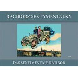 Racibórz sentymentalny Das sentimentale Ratibor - Grzegorz Wawoczny