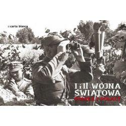 I i II wojna światowa. Polska i Polacy - Kazimierz Kunicki, Tomasz Ławecki, Liliana Olchowik