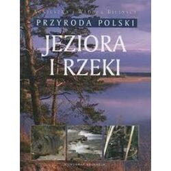 Jeziora i rzeki. Przyroda Polski - Agnieszka Bilińska, Włodzimierz Biliński, Leszek Trząski