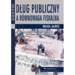 Dług publiczny a równowaga fiskalna - Beata Jajko
