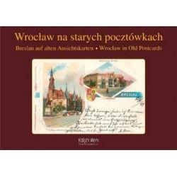 Wrocław na starych pocztówkach - Breslau auf alten Ansichtskarten - Wrocław in Old Postcards - Sławomir Mierzwa