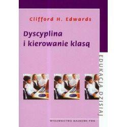 Dyscyplina i kierowanie klasą - Clifford H. Edwards