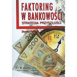 Faktoring w bankowości. Strefa przyszłości - Dorota Korenik