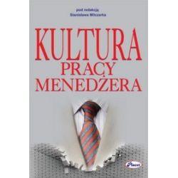 Kultura pracy menedżera - Stanisław Milczarek