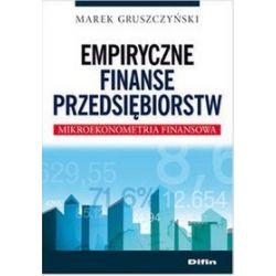 Empiryczne finanse przedsiębiorstw - Marek Gruszczyński