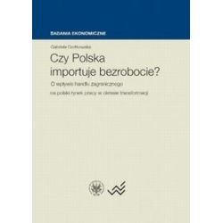Czy Polska importuje bezrobocie? - Gabriela Grotkowska