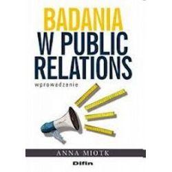 Badania w public relations. Wprowadzenie - Anna Miotk