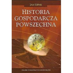Historia gospodarcza powszechna - Jan Szpak