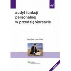 Audyt funkcji personalnej w przedsiębiorstwie - Jarosław Marciniak