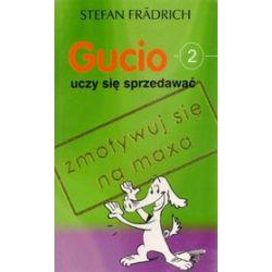 Gucio uczy się sprzedawać - Stefan Fradrich