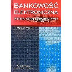 Bankowość Elektroniczna. Istota - Stan - Perspektywy - Michał Polasik