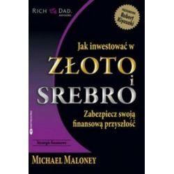 Jak inwestować w złoto i srebro - Michael Maloney