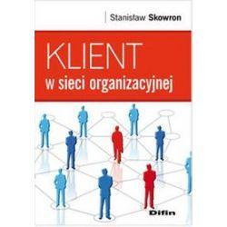 Klient w sieci organizacyjnej - Stanisław Skowron