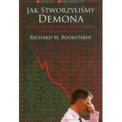 Jak stworzyliśmy demona - Richard Bookstaber