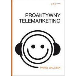Proaktywny telemarketing - Paweł Walczak