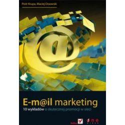 E-mail marketing. 10 wykładów o skutecznej promocji w sieci