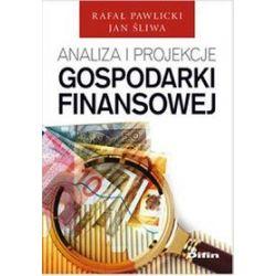 Analiza i projekcje gospodarki finansowej - Rafał Pawlicki, Jan Śliwa
