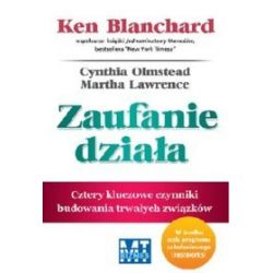 Zaufanie działa - !!!, Cynthia Olmstead, Ken Blanchard