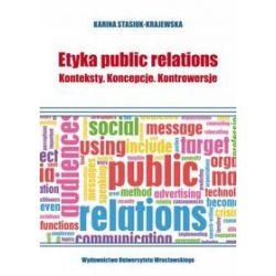 Etyka public relations. Konteksty. Koncepcje. Kontrowersje - Karina Stasiuk-Krajewska