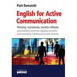 English for Active Communication. Terminy, wyrażenia, zwroty i idiomy - Piotr Domański