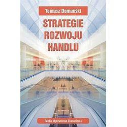 Strategie rozwoju handlu - Tomasz Domański
