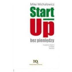 Start Up Bez Pieniędzy - Mike Michalowicz