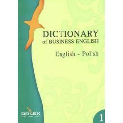 Dictionary Of Business English. English-Polish - Magdalena Chowaniec, Piotr Kapusta