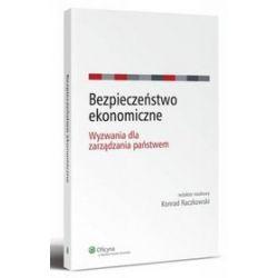 Bezpieczeństwo ekonomiczne. Wyzwania dla zarządzania państwem - Konrad Raczkowski