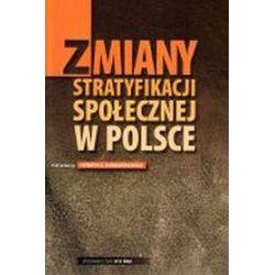 Zmiany stratyfikacji społecznej w Polsce - Henryk Domański