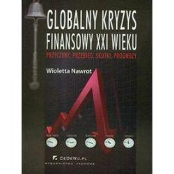 Globalny kryzys finansowy XXI wieku - Wioletta Nawrot