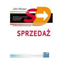 Sprzedaż: Szybka droga do sukcesu - John Mactear