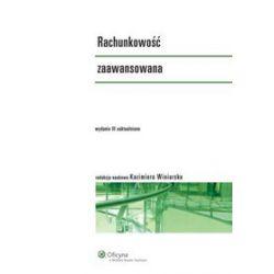 Rachunkowość zaawansowana - Kazimiera Winiarska